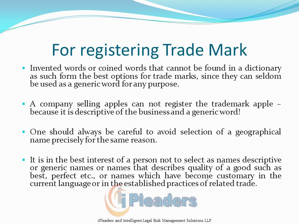 For registering Trade Mark  Invented words or coined words that cannot be found in a dictionary as such form the best options for trade marks, since they can seldom be used as a generic word for any purpose.