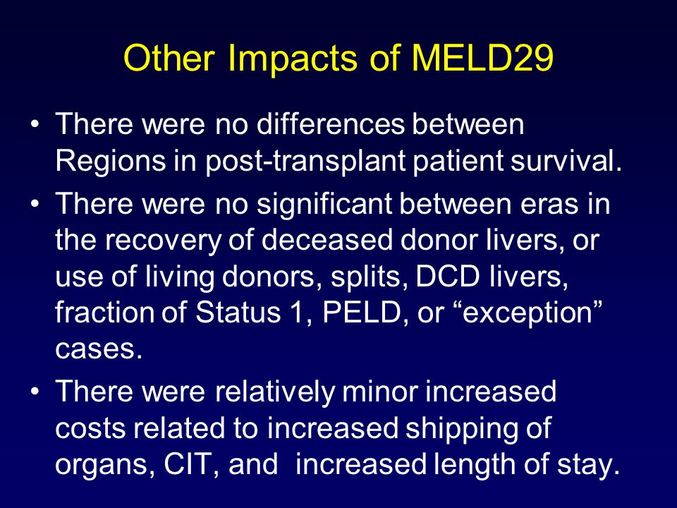 Other Impacts of MELD29 There were no differences between Regions in post-transplant patient survival. There were no significant between eras in the r