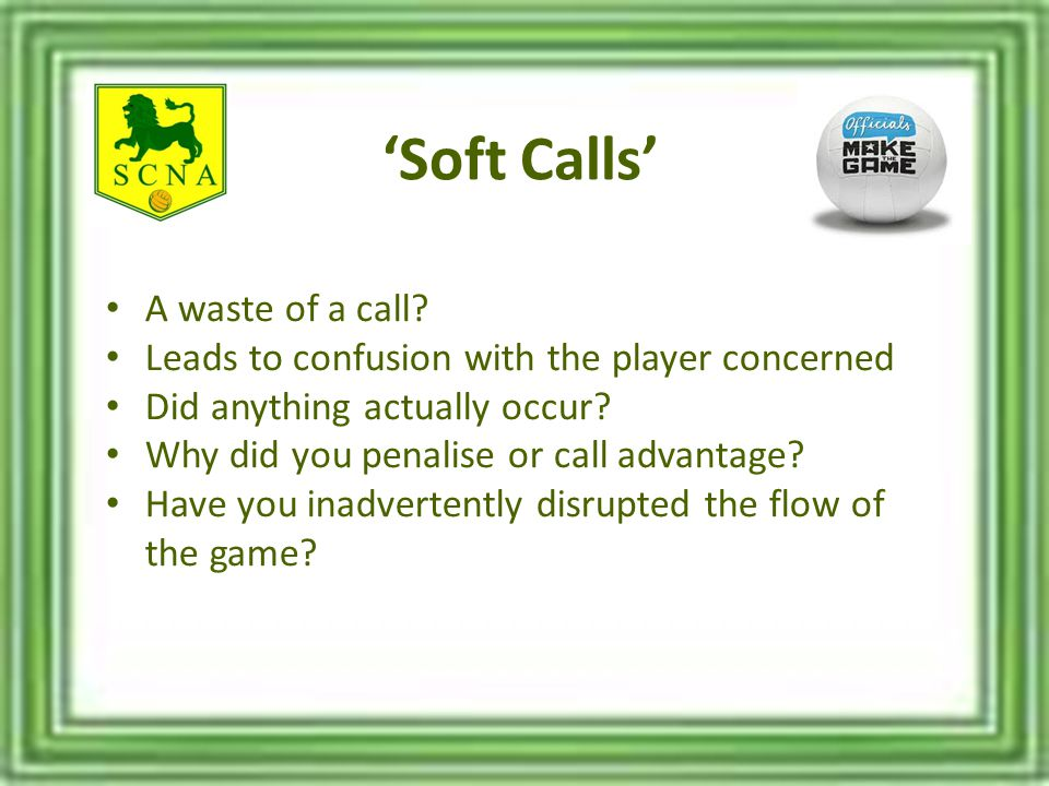 'Soft Calls' A waste of a call.
