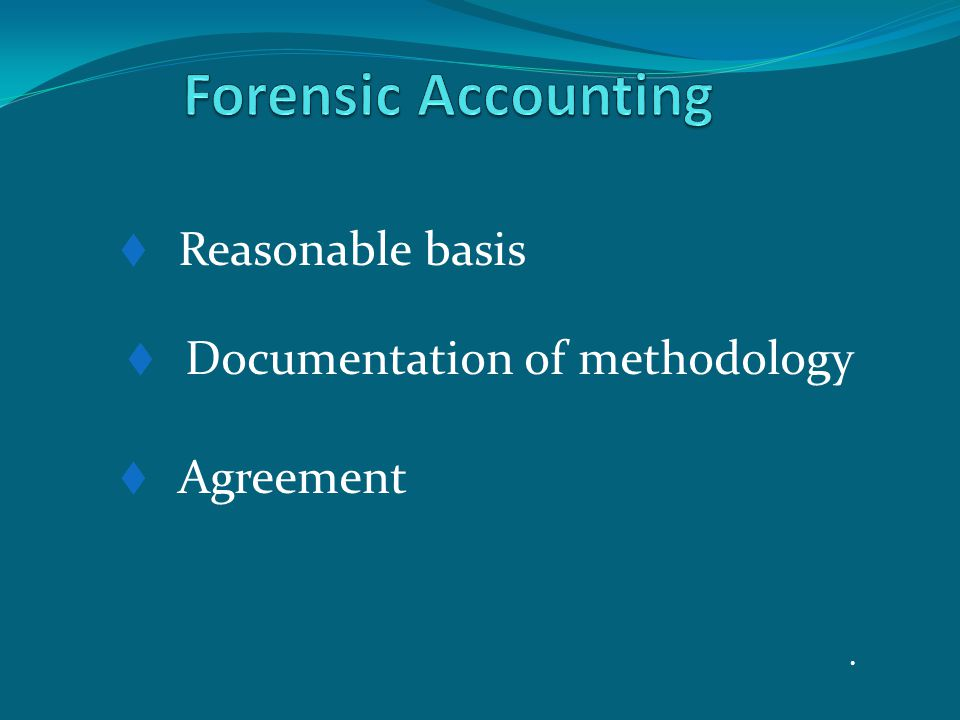  Reasonable basis  Documentation of methodology  Agreement.