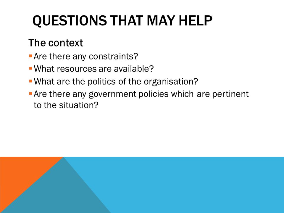 QUESTIONS THAT MAY HELP The context  Are there any constraints.