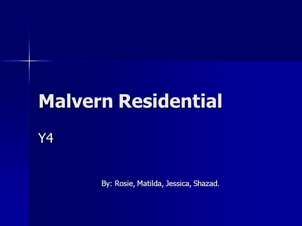 Malvern Residential Y4 By: Rosie, Matilda, Jessica, Shazad.