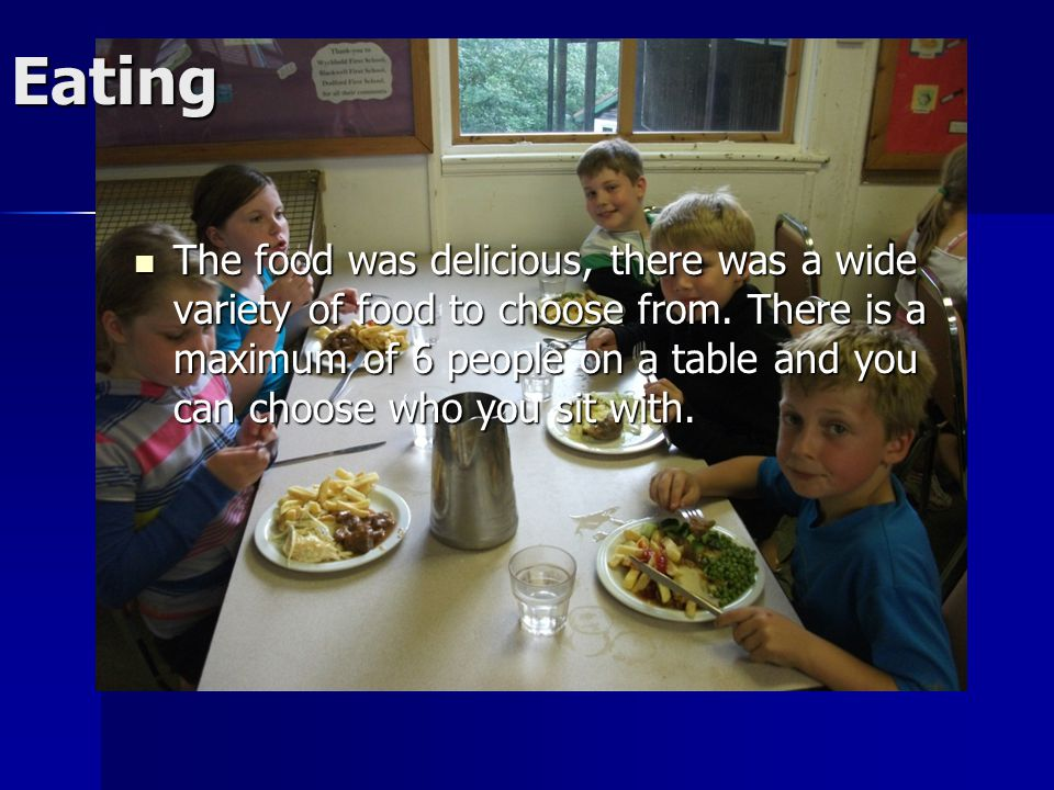 Eating The food was delicious, there was a wide variety of food to choose from. There is a maximum of 6 people on a table and you can choose who you s
