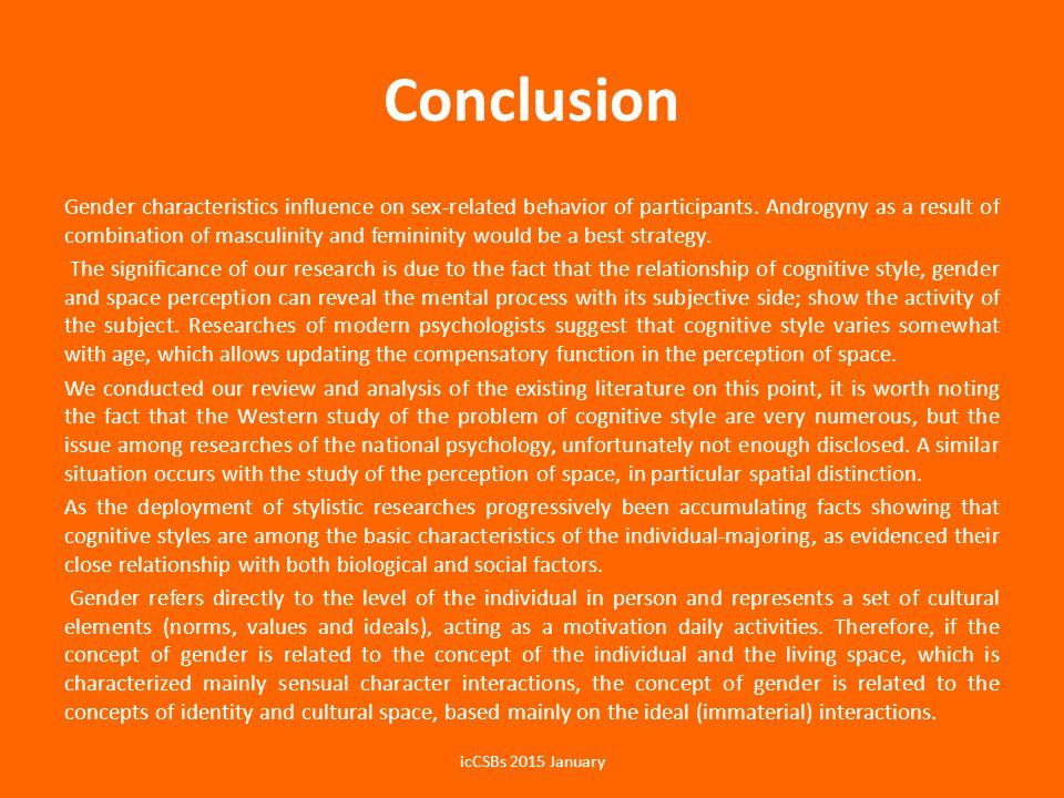 Conclusion Gender characteristics influence on sex-related behavior of participants. Androgyny as a result of combination of masculinity and femininit