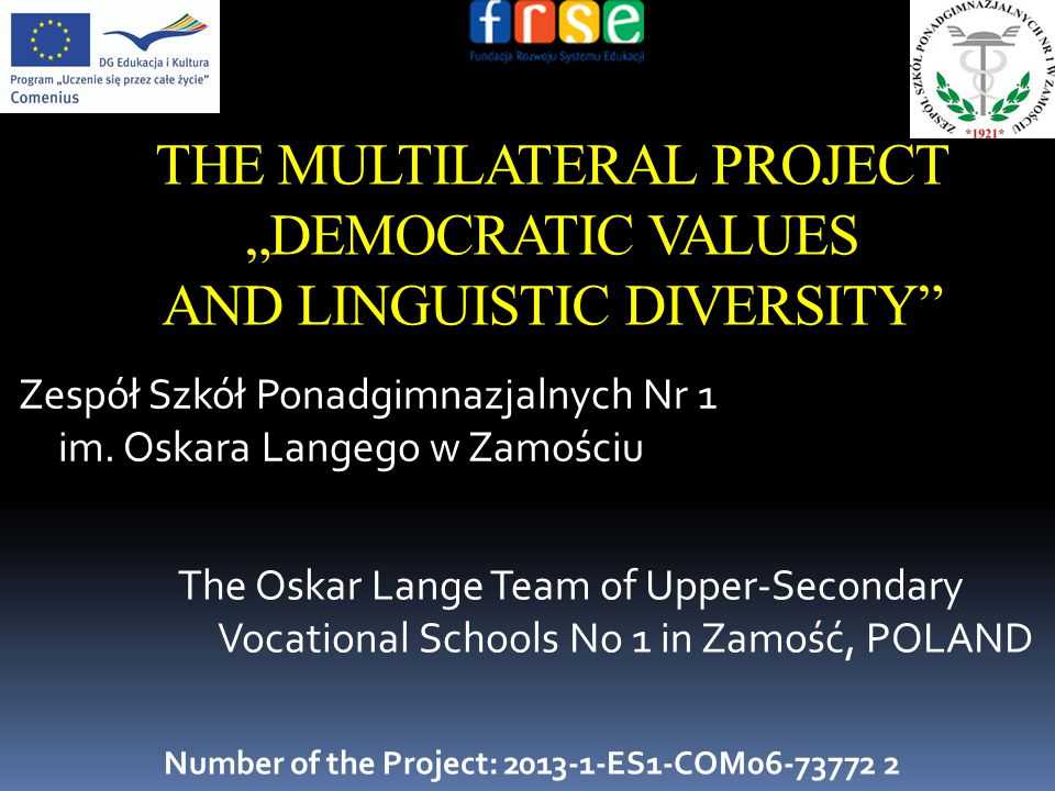 "THE MULTILATERAL PROJECT ""DEMOCRATIC VALUES AND LINGUISTIC DIVERSITY Zespół Szkół Ponadgimnazjalnych Nr 1 im."