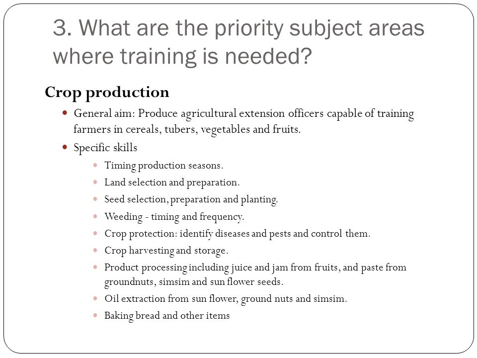 3. What are the priority subject areas where training is needed.