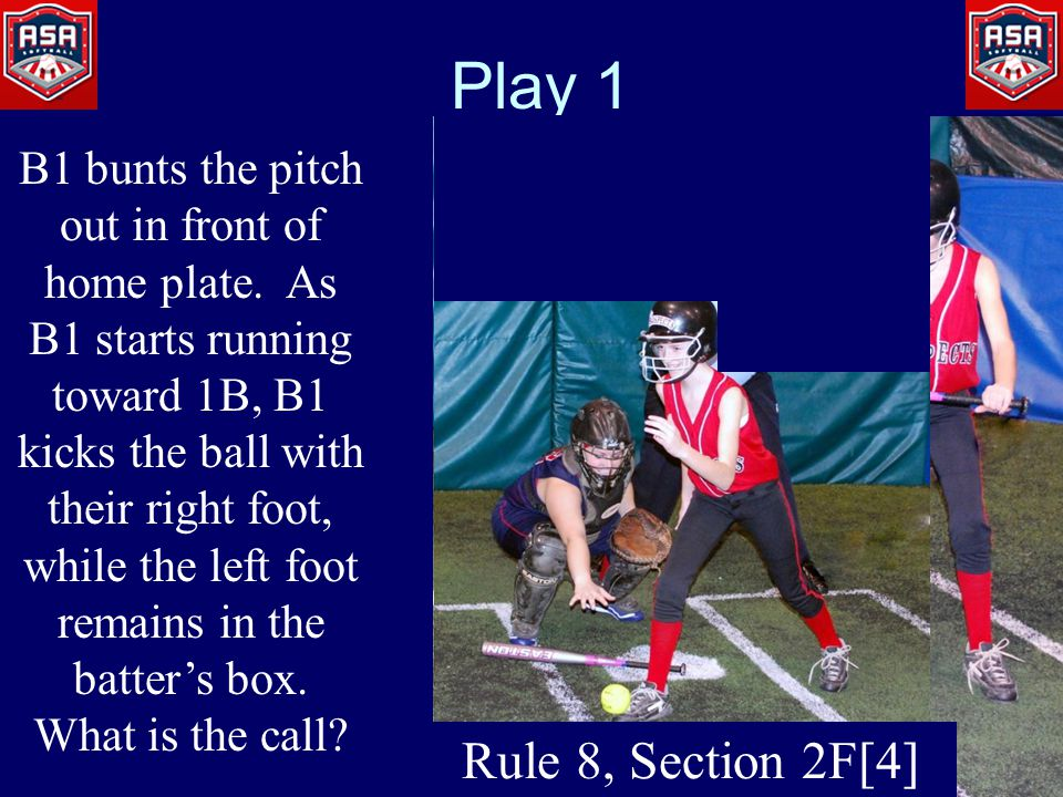 Play 1 B1 bunts the pitch out in front of home plate.