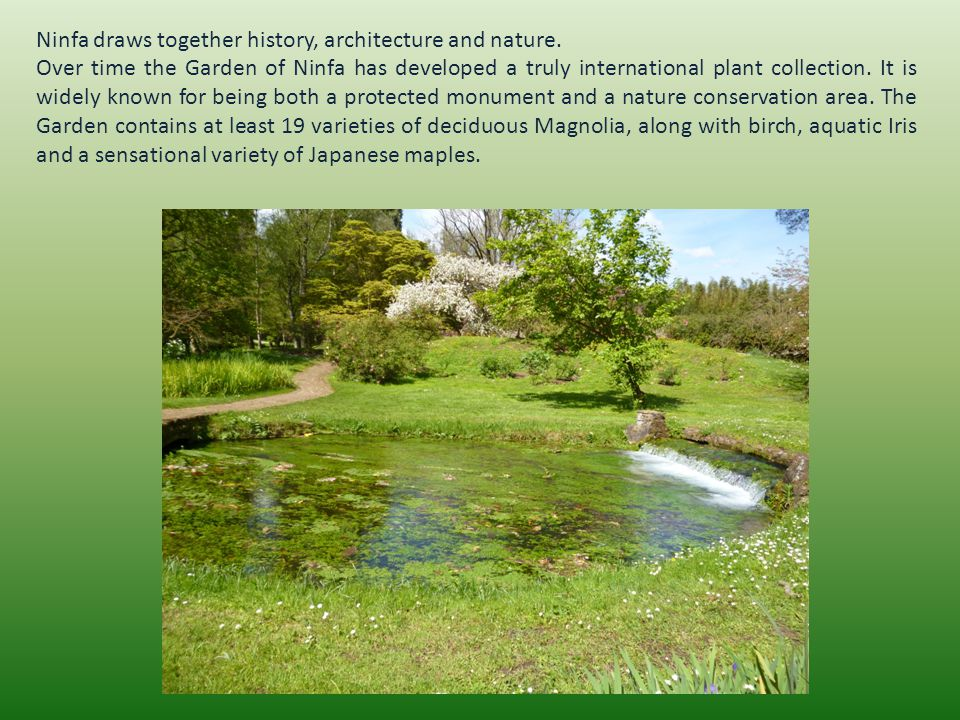 Ninfa draws together history, architecture and nature.