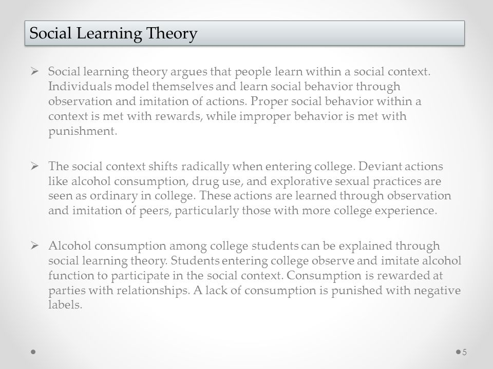  Social learning theory argues that people learn within a social context.