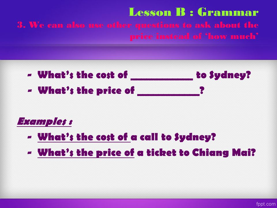 - What's the cost of ____________ to Sydney.- What's the price of ____________.