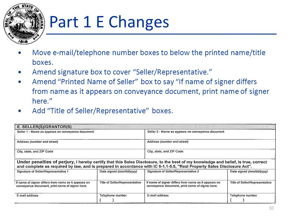 """Part 1 E Changes Move e-mail/telephone number boxes to below the printed name/title boxes. Amend signature box to cover """"Seller/Representative."""" Amend"""