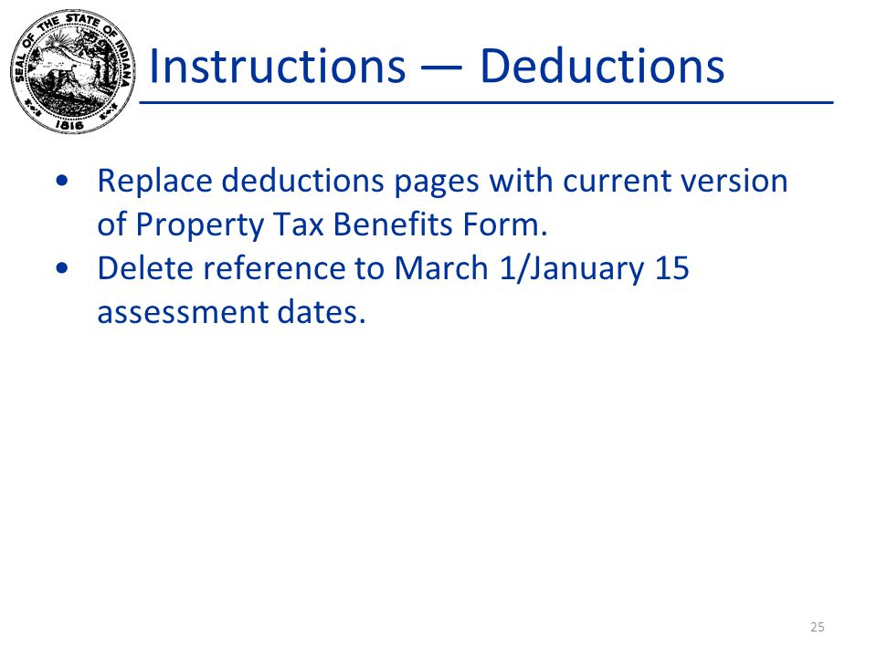 Instructions — Deductions Replace deductions pages with current version of Property Tax Benefits Form.
