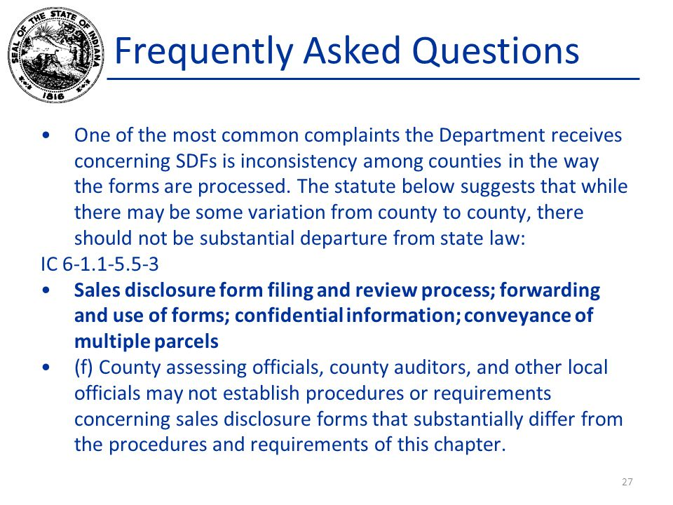 Frequently Asked Questions One of the most common complaints the Department receives concerning SDFs is inconsistency among counties in the way the fo