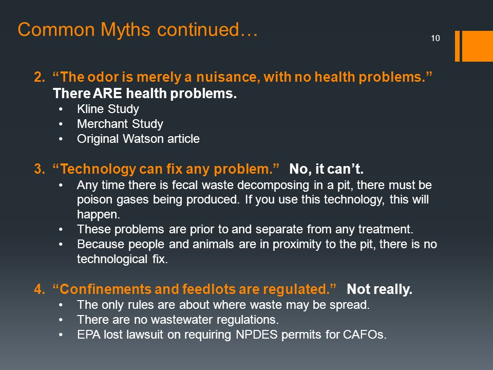 Common Myths continued… 10 2. The odor is merely a nuisance, with no health problems. There ARE health problems.