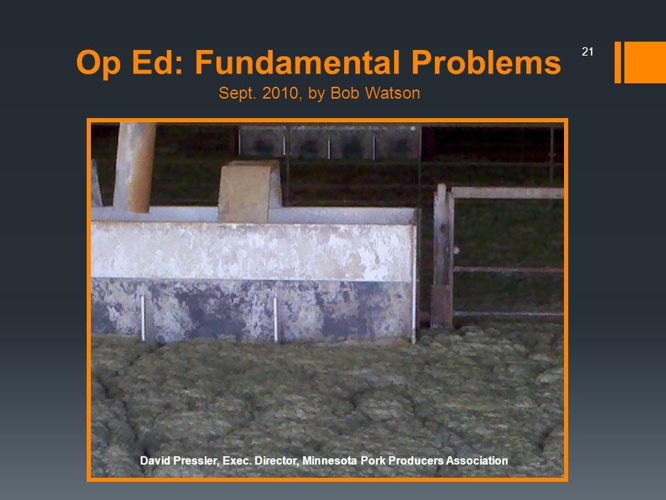 Op Ed: Fundamental Problems Sept. 2010, by Bob Watson 21 David Pressler, Exec. Director, Minnesota Pork Producers Association