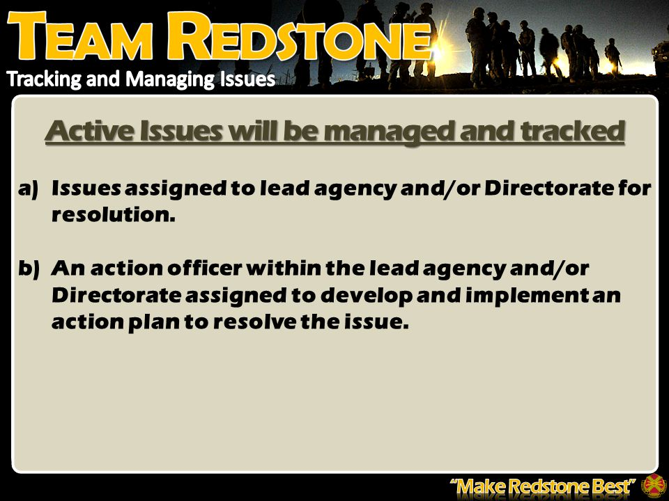 Active Issues will be managed and tracked a)Issues assigned to lead agency and/or Directorate for resolution.