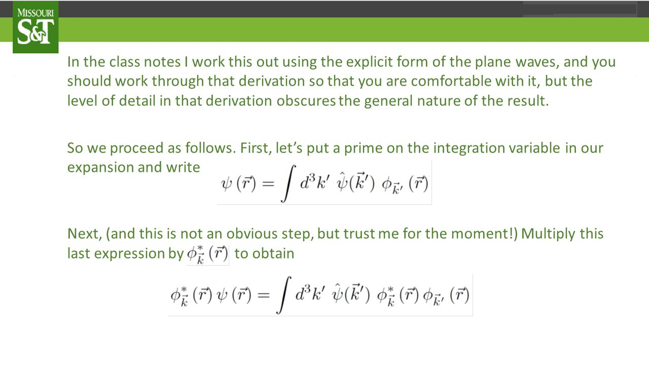 In the class notes I work this out using the explicit form of the plane waves, and you should work through that derivation so that you are comfortable with it, but the level of detail in that derivation obscures the general nature of the result.