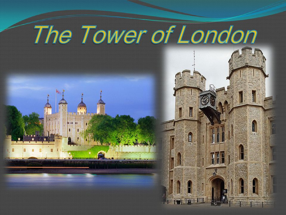 The Tower of London William the Conqueror built it in the 11 th century. It was a fortress, a palace, a prison and the Kings' Zoo. Kings sometimes got