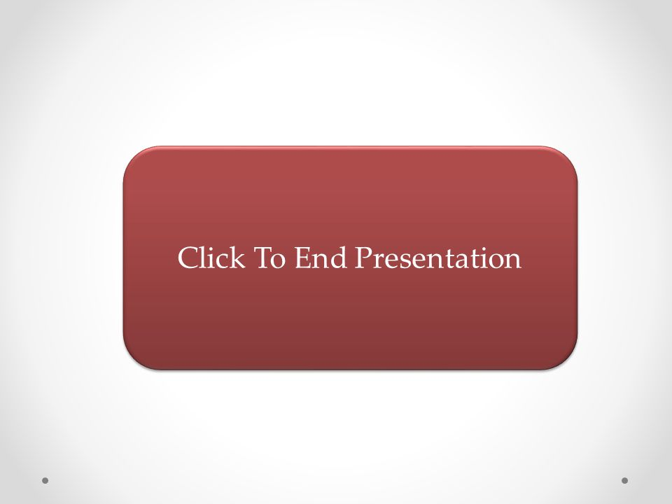 Click To End Presentation