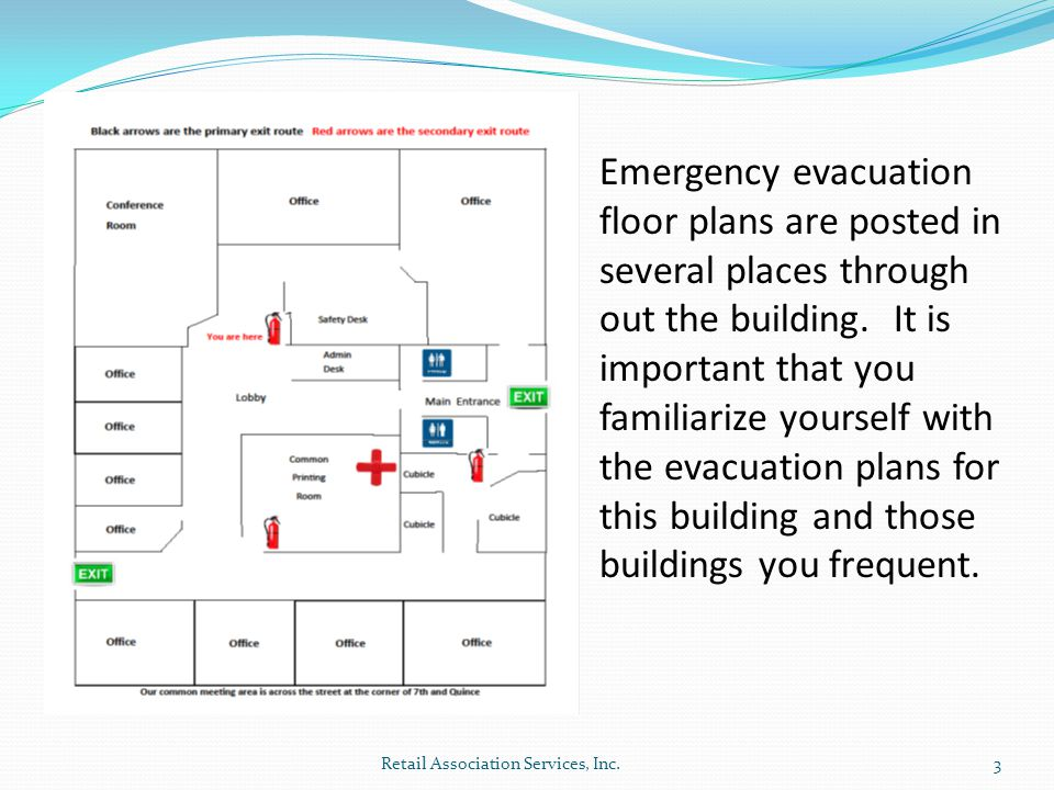 Retail Association Services, Inc.3 Emergency evacuation floor plans are posted in several places through out the building.