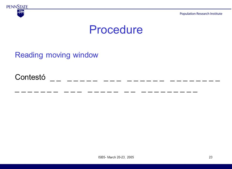 ISB5- March 20-23, 200523 Procedure Reading moving window Contestó _ _ _ _ _ _ _ _ _ _ _ _ _ _ _ _ _ _ _ _ _ _ _ _ _ _ _ _ _ _ _ _ _ _ _ _ _