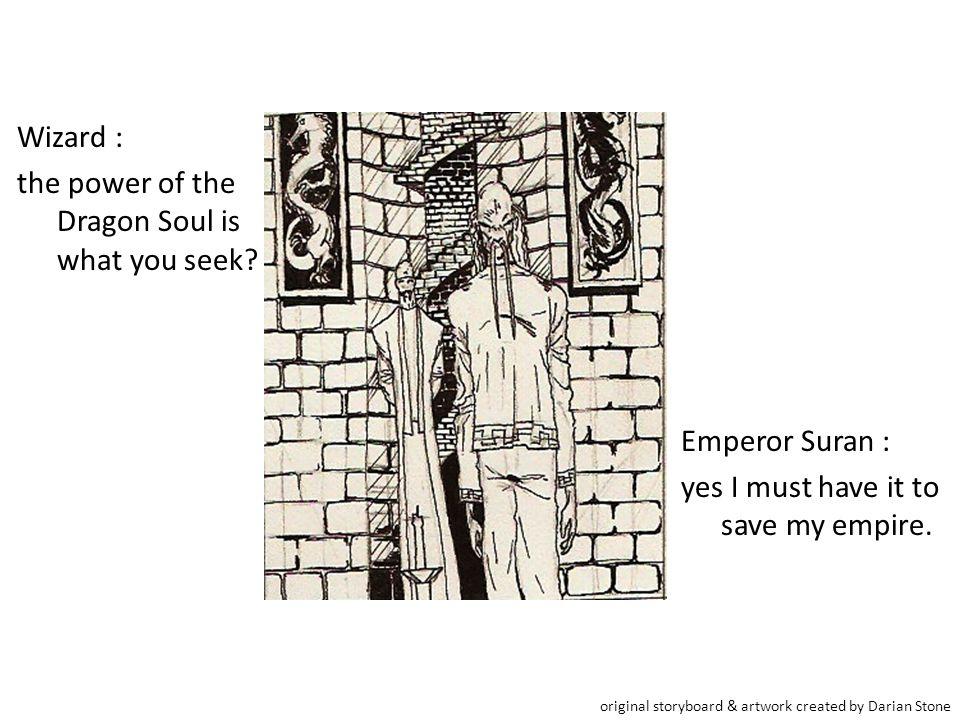 Wizard : Who are you.Emperor Suran : I am Empire Fushun Suran of the Suran Family.