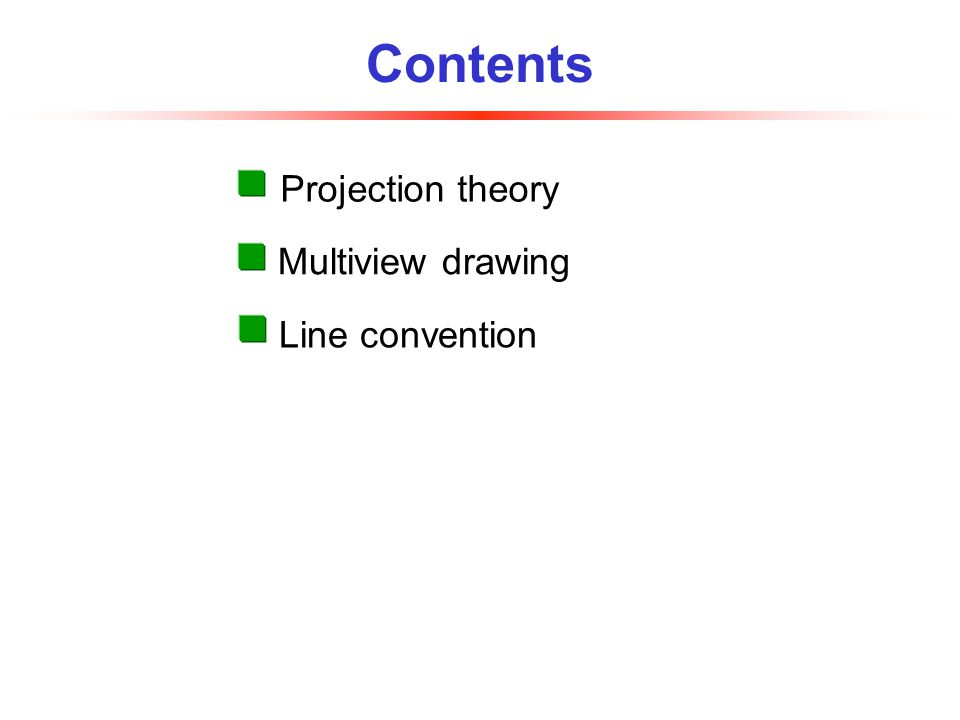 Line convention Multiview drawing Projection theory Contents