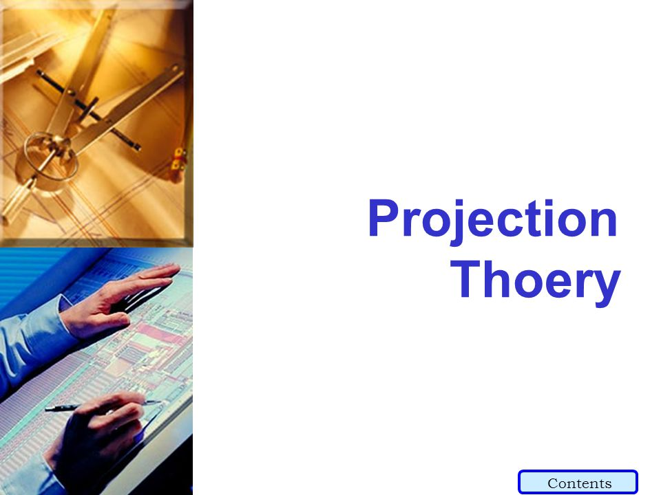 Projection Thoery Contents