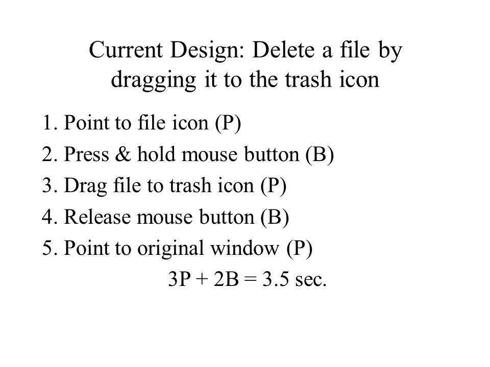 Current Design: Delete a file by dragging it to the trash icon 1.