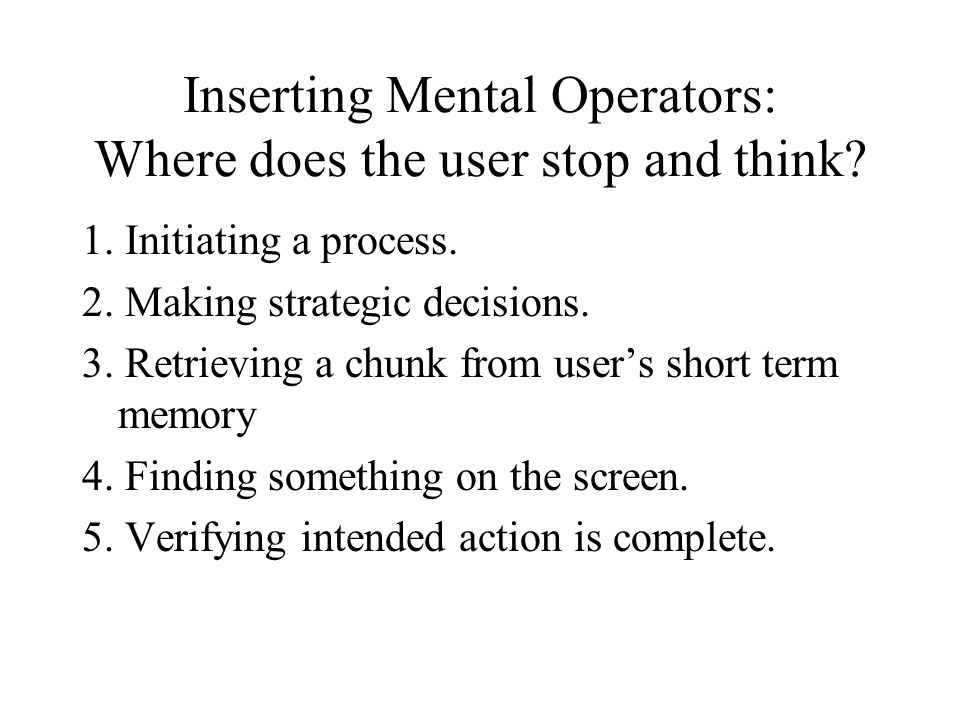 Inserting Mental Operators: Where does the user stop and think.