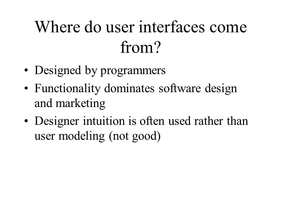 Where do user interfaces come from.