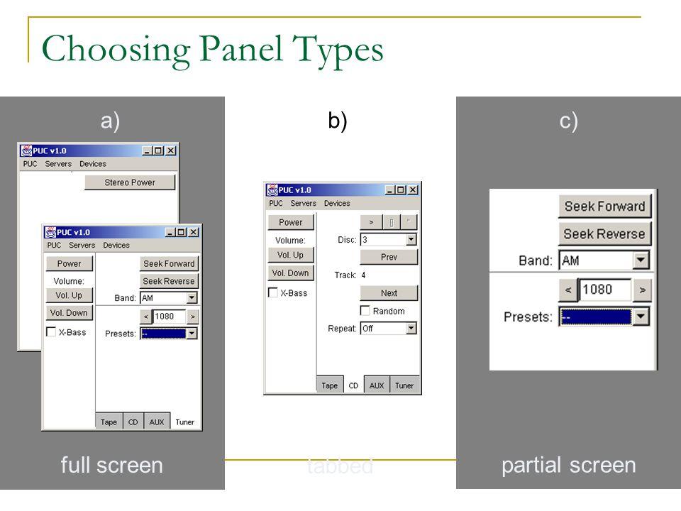 Choosing Panel Types a)b)c) full screen tabbed partial screen