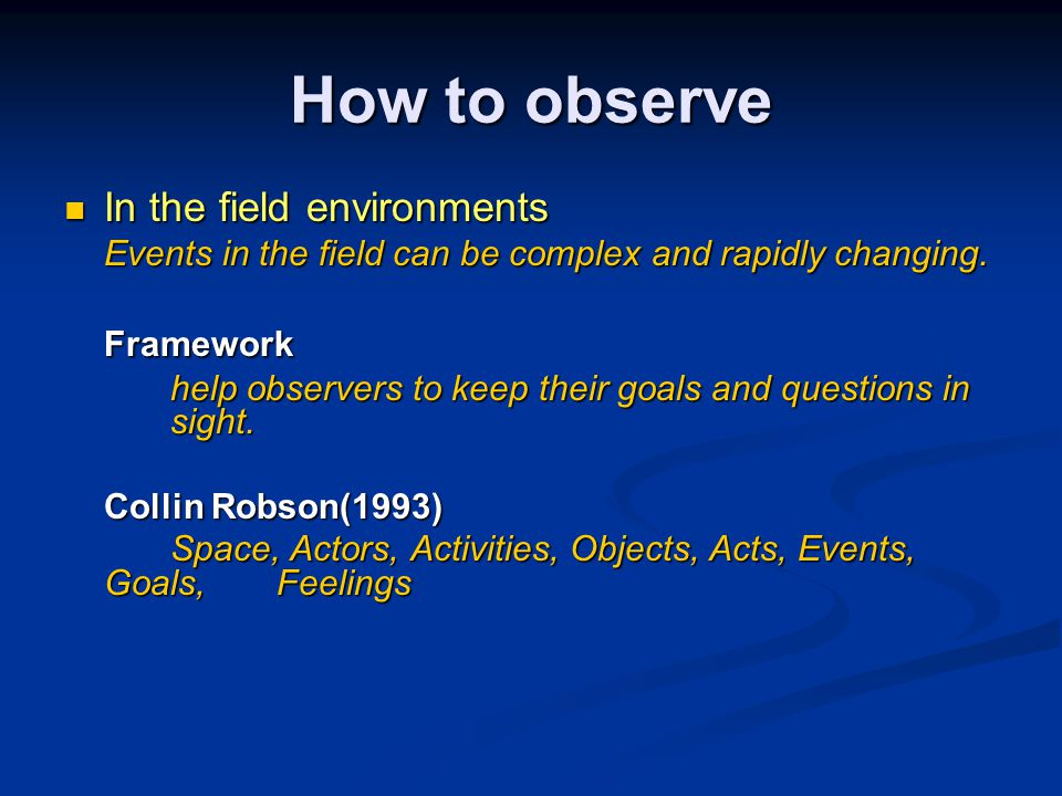 In the field environments In the field environments Events in the field can be complex and rapidly changing.