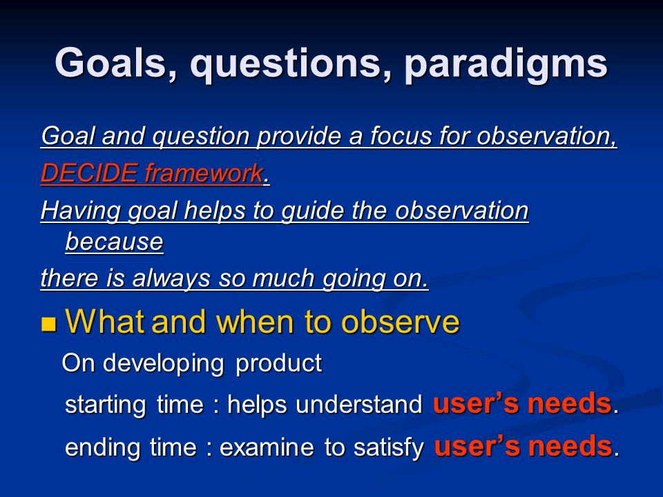 Goals, questions, paradigms Role of evaluator Role of evaluator Onlookers, participant observers, ethnographers Table 12.1 Type of observation Observation Controlled environment (i.e., lab-like) Field environment (i.e., natural) Outsider looking on Quick and dirty In usability testing Quick and dirty In field studies Insider (Not applicable) Participant observation (e.g., ethnography)
