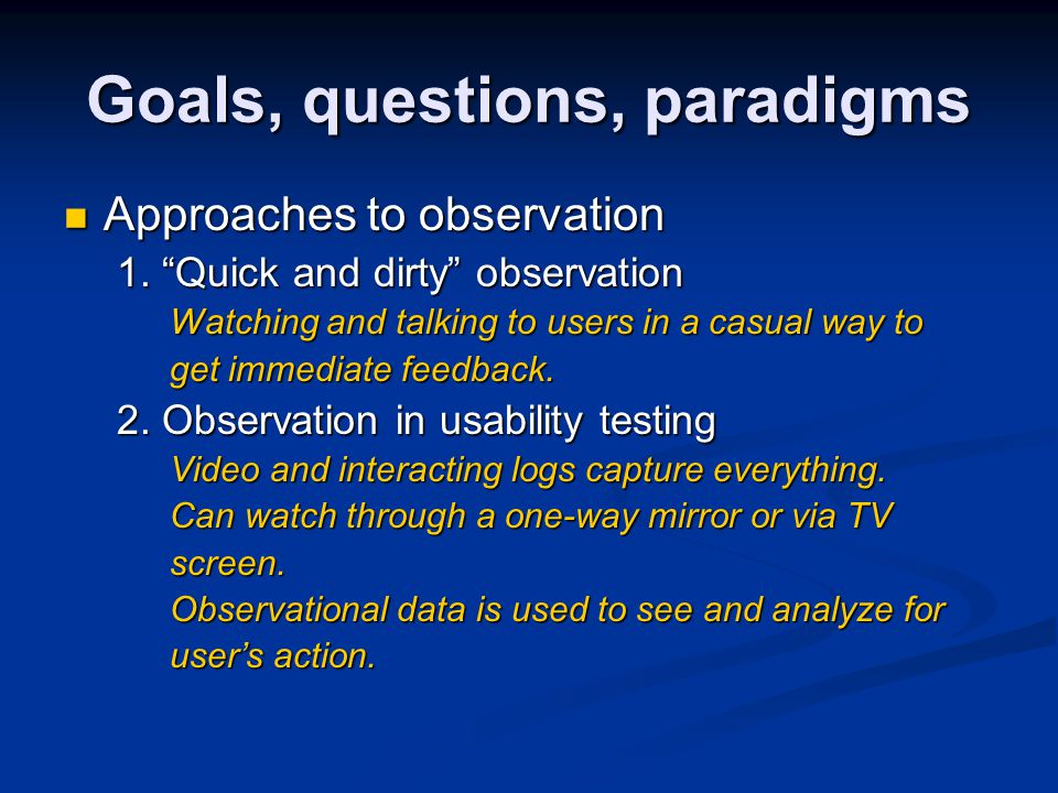 Observation in usability testing System Observation in usability testing System Goals, questions, paradigms
