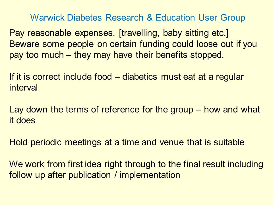 Warwick Diabetes Research & Education User Group Pay reasonable expenses.