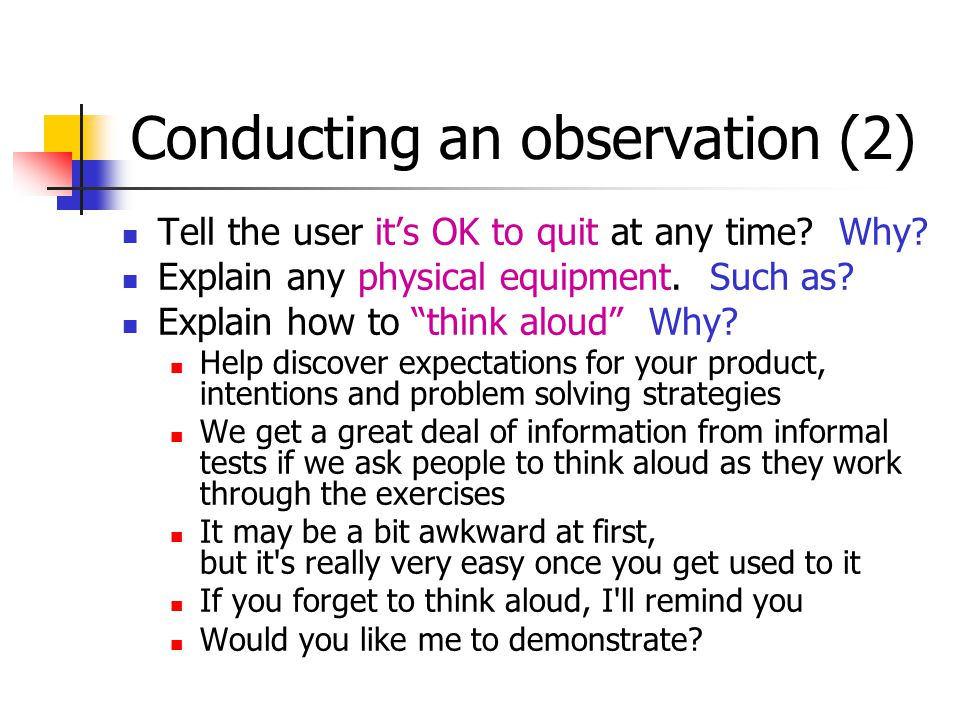 Conducting an observation (3) Explain that you cannot provide help.