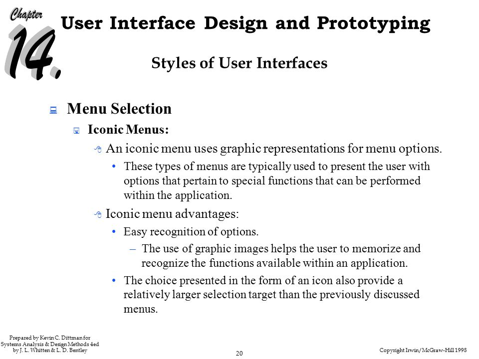 Copyright Irwin/McGraw-Hill 1998 20 User Interface Design and Prototyping Prepared by Kevin C.