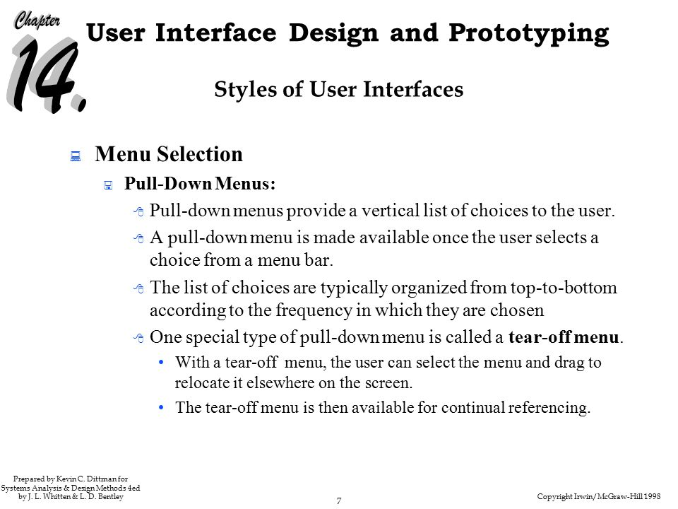 Copyright Irwin/McGraw-Hill 1998 7 User Interface Design and Prototyping Prepared by Kevin C.