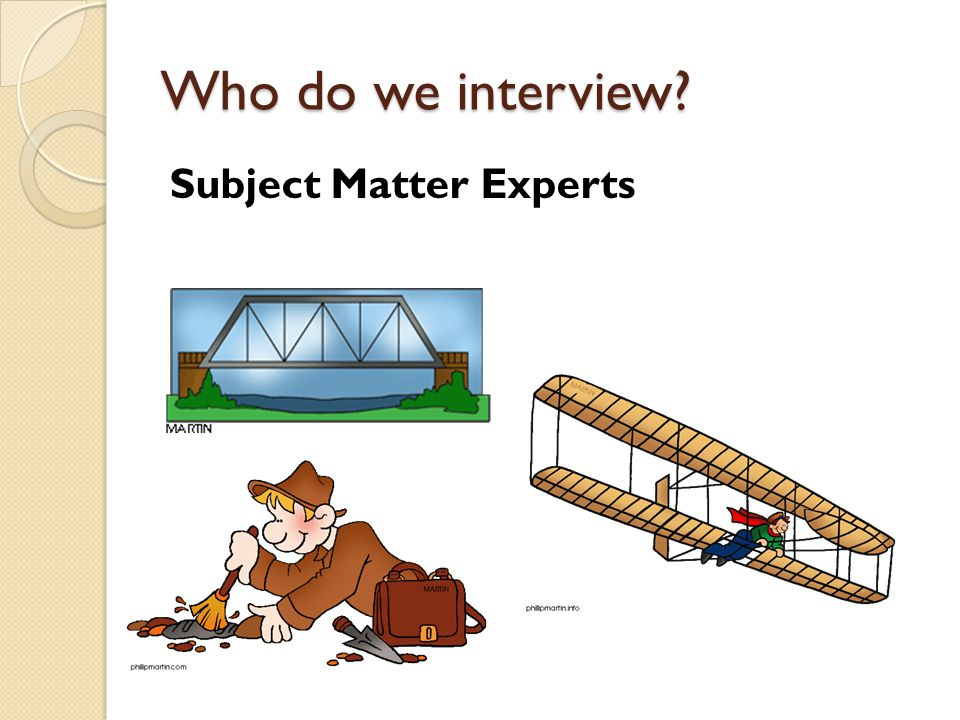 Example Expectations: EECS Website Primary persona (current undergraduate) expectations… I expect that the website will: Help me plan my schedule for next semester Help me contact my professor(s) Help me decide whether to continue for a master's degree Help me find job opportunities in CS/in the department Secondary persona (prospective student) expectations… I expect that the website will: Help me decide whether to attend CSM Help me figure out how much it will cost Help me determine if the research relates to my interests