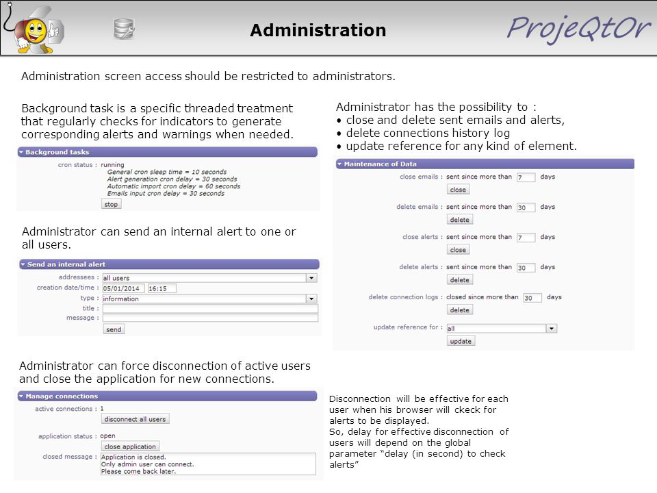 Administration Administration screen access should be restricted to administrators. Background task is a specific threaded treatment that regularly ch