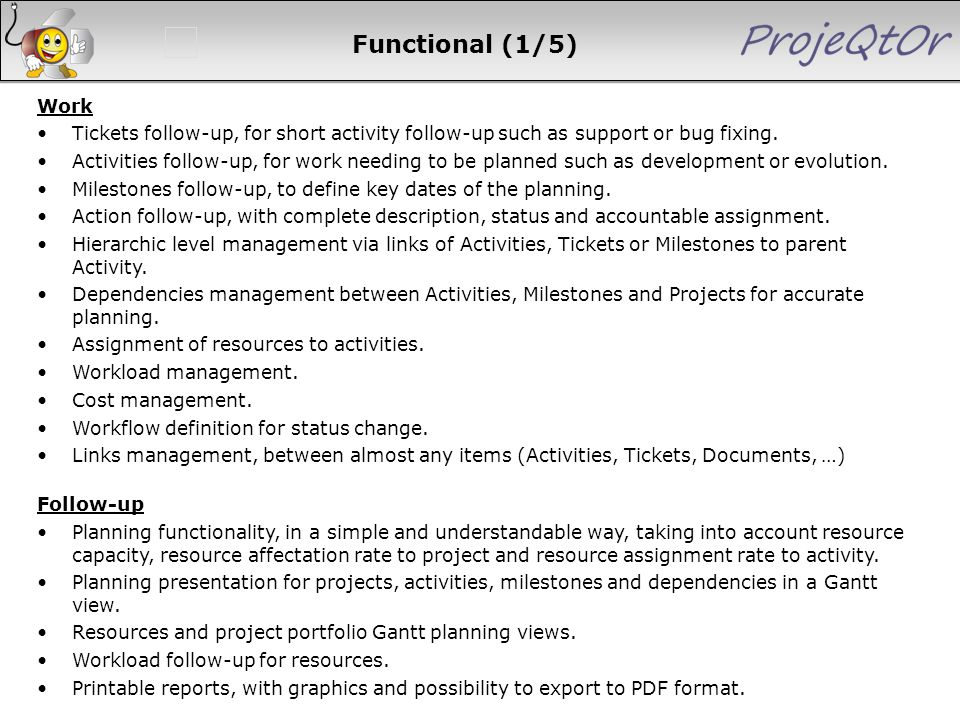 Functional (1/5) Work Tickets follow-up, for short activity follow-up such as support or bug fixing. Activities follow-up, for work needing to be plan