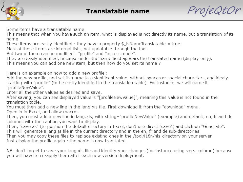 Translatable name Some items have a translatable name. This means that when you have such an item, what is displayed is not directly its name, but a t