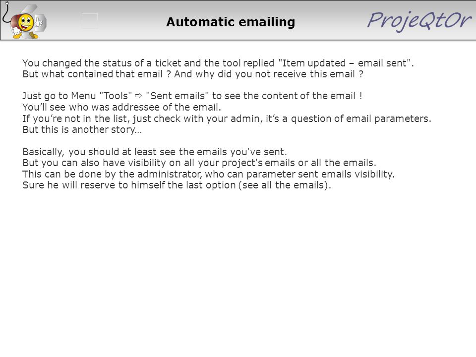 Automatic emailing You changed the status of a ticket and the tool replied