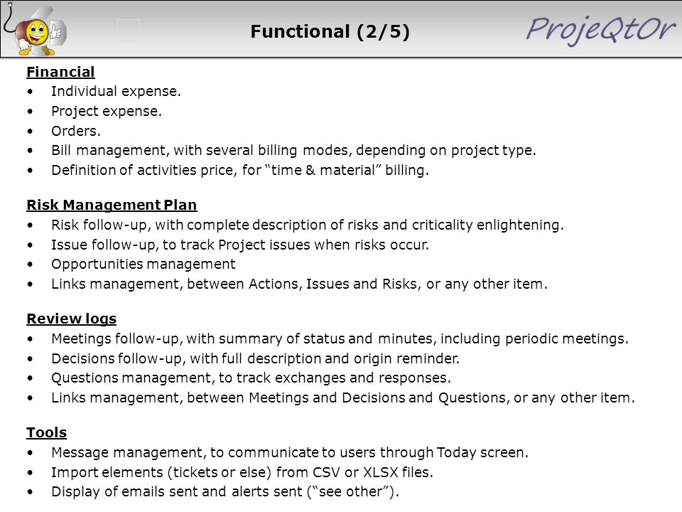 Functional (2/5) Financial Individual expense. Project expense. Orders. Bill management, with several billing modes, depending on project type. Defini