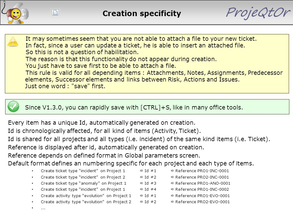 Creation specificity It may sometimes seem that you are not able to attach a file to your new ticket. In fact, since a user can update a ticket, he is