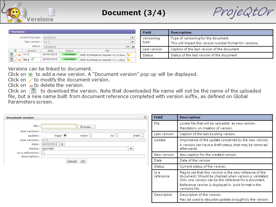 Document (3/4) Versions FieldDescription Versioning type Type of versioning for the document. This will impact the version number format for versions.