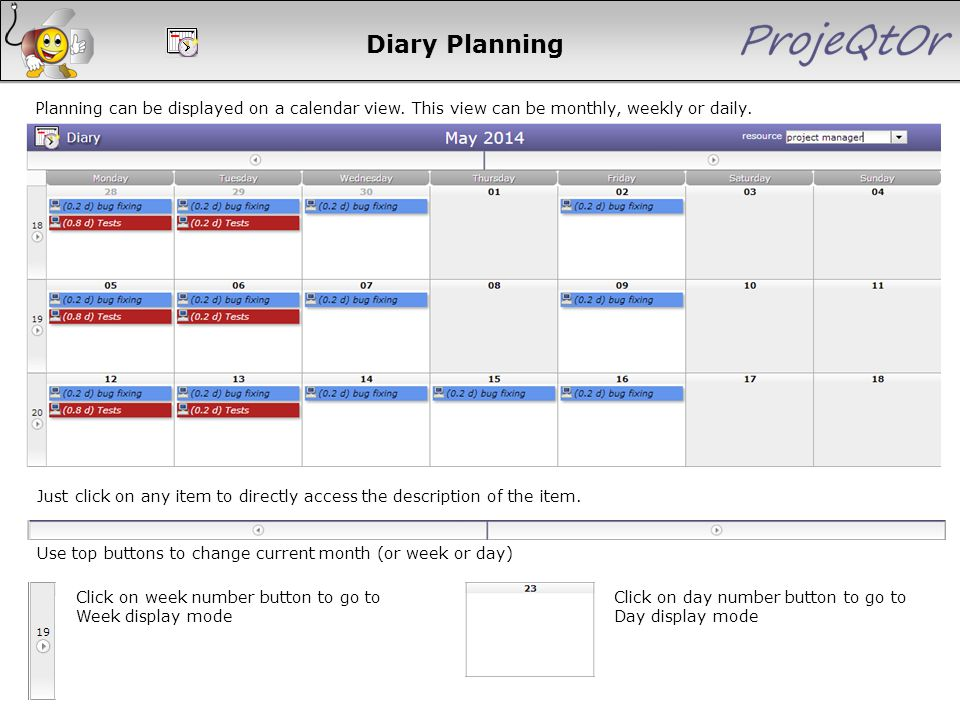 Planning can be displayed on a calendar view. This view can be monthly, weekly or daily. Diary Planning One group line is displayed for each resource.