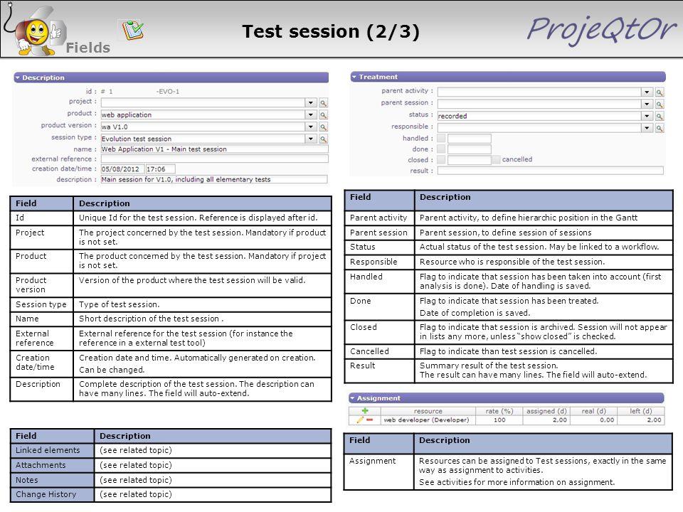Test session (2/3) Fields FieldDescription Parent activityParent activity, to define hierarchic position in the Gantt Parent sessionParent session, to