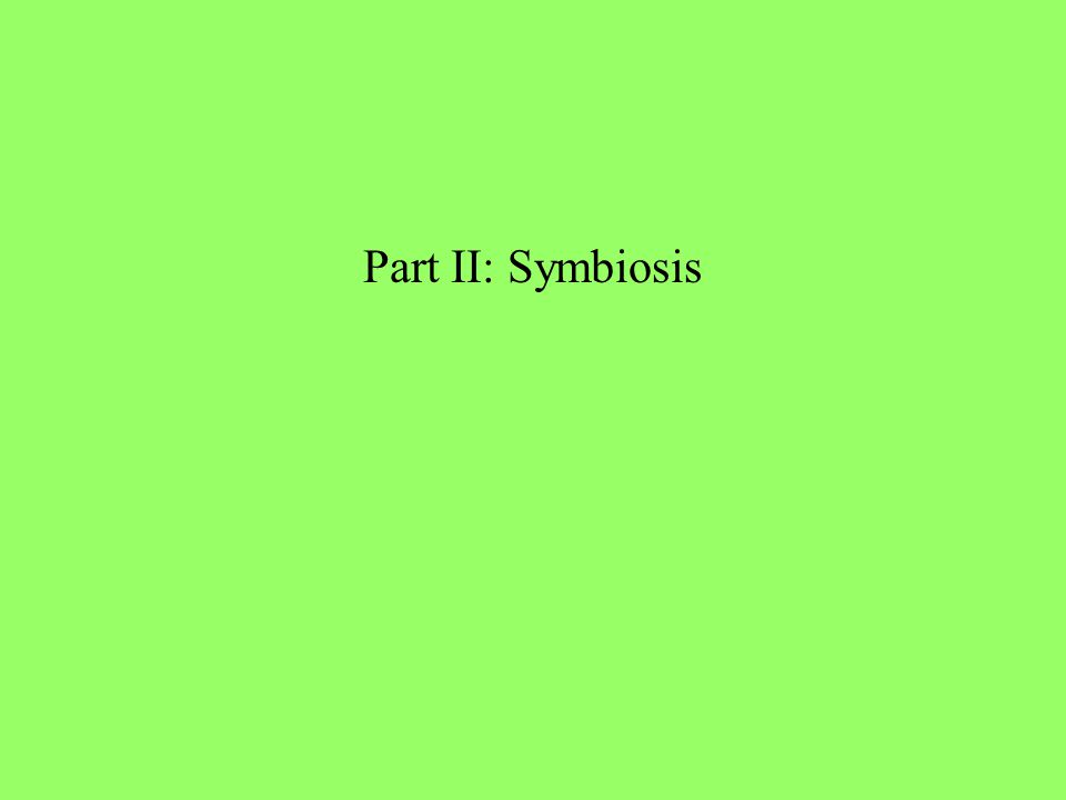 Part II: Symbiosis